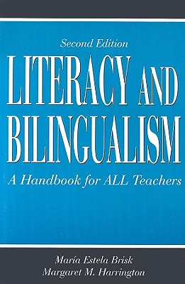 Literacy And Bilingualism By Brisk, Maria Estela/ Harrington, Margaret M.