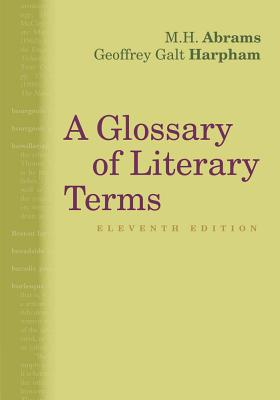 A Glossary of Literary Terms By Abrams, M. H./ Harpham, Geoffrey